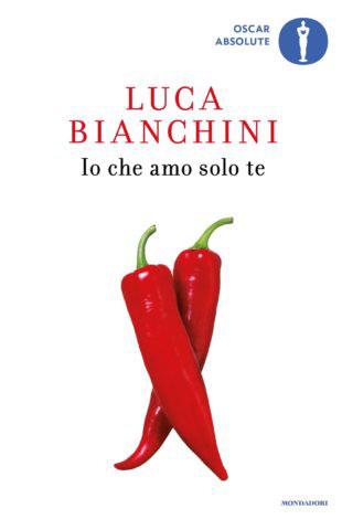Io che amo solo te libro di Luca Bianchini